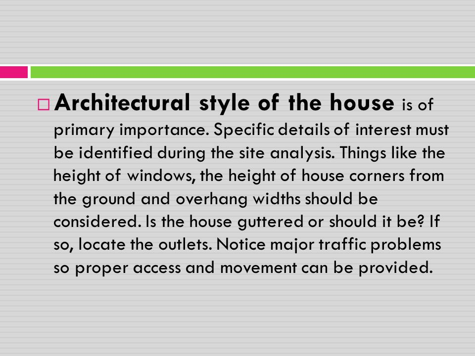 Architectural style of the house is of primary importance