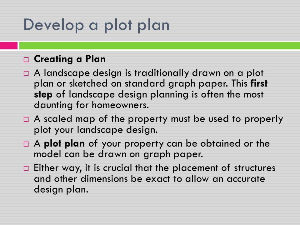 Develop a plot plan Creating a Plan