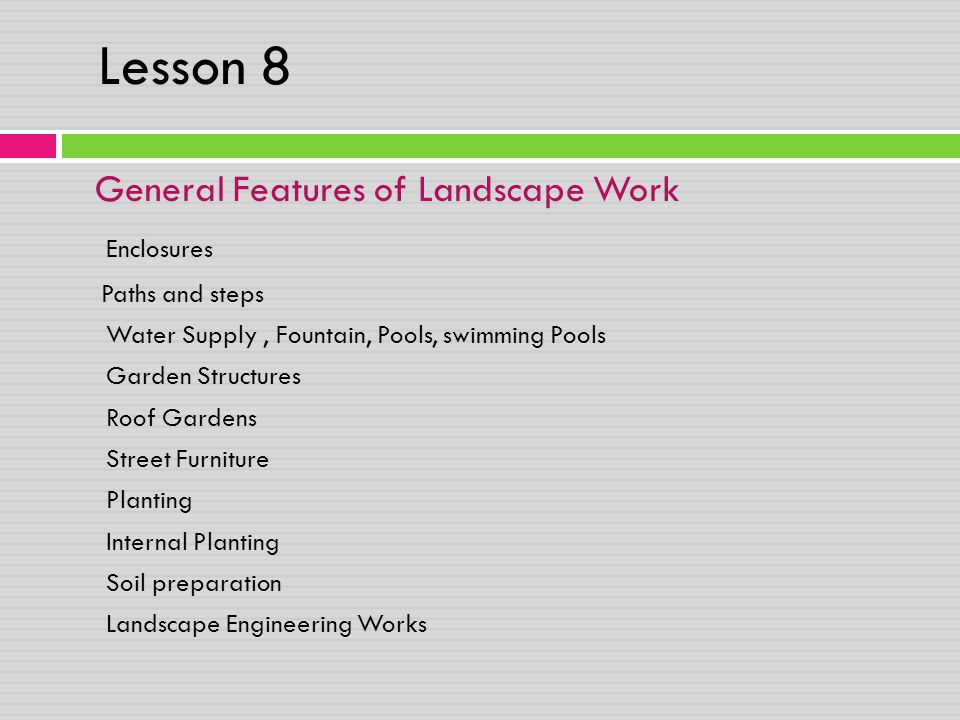 Lesson 8 General Features of Landscape Work Enclosures Paths and steps