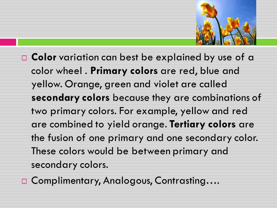 Color variation can best be explained by use of a color wheel