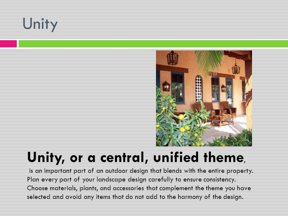 Unity Unity, or a central, unified theme,