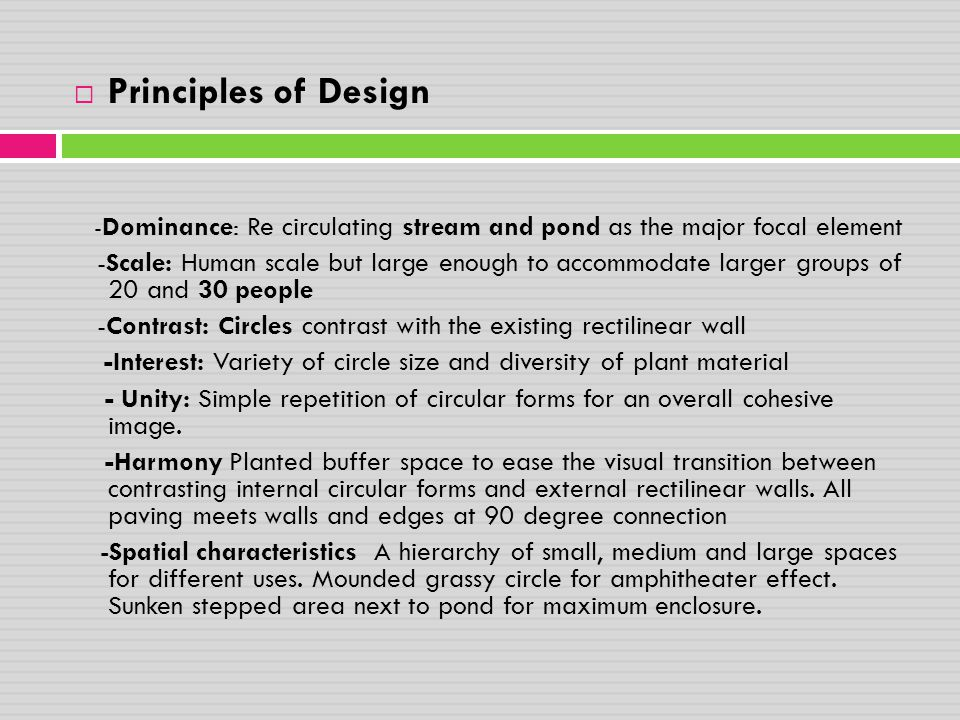 Principles of Design -Dominance: Re circulating stream and pond as the major focal element.