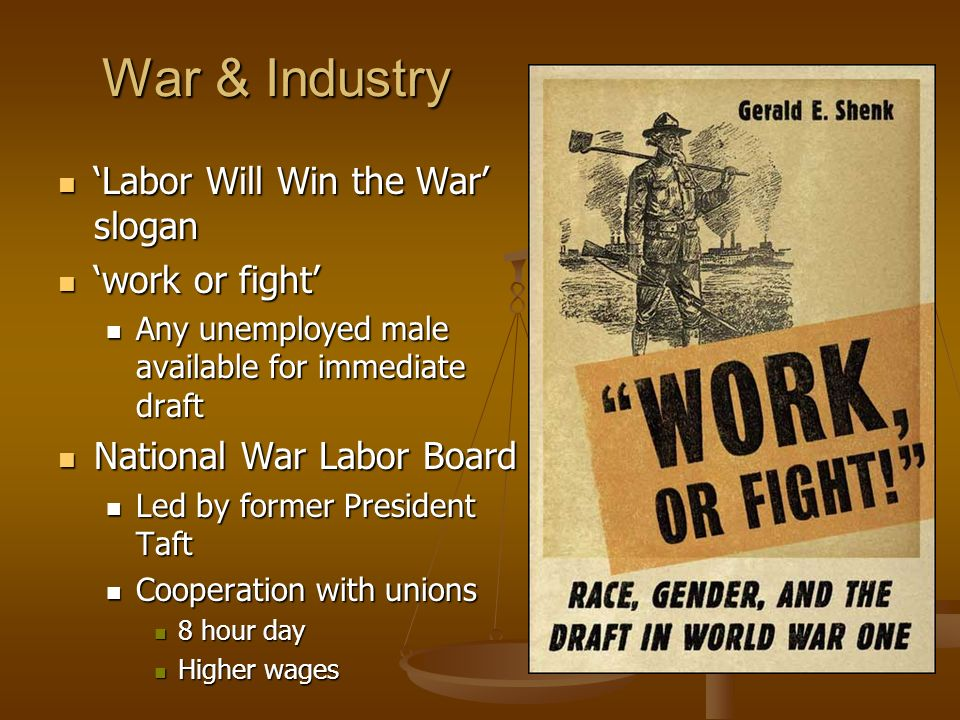 War & Industry 'Labor Will Win the War' slogan 'work or fight'