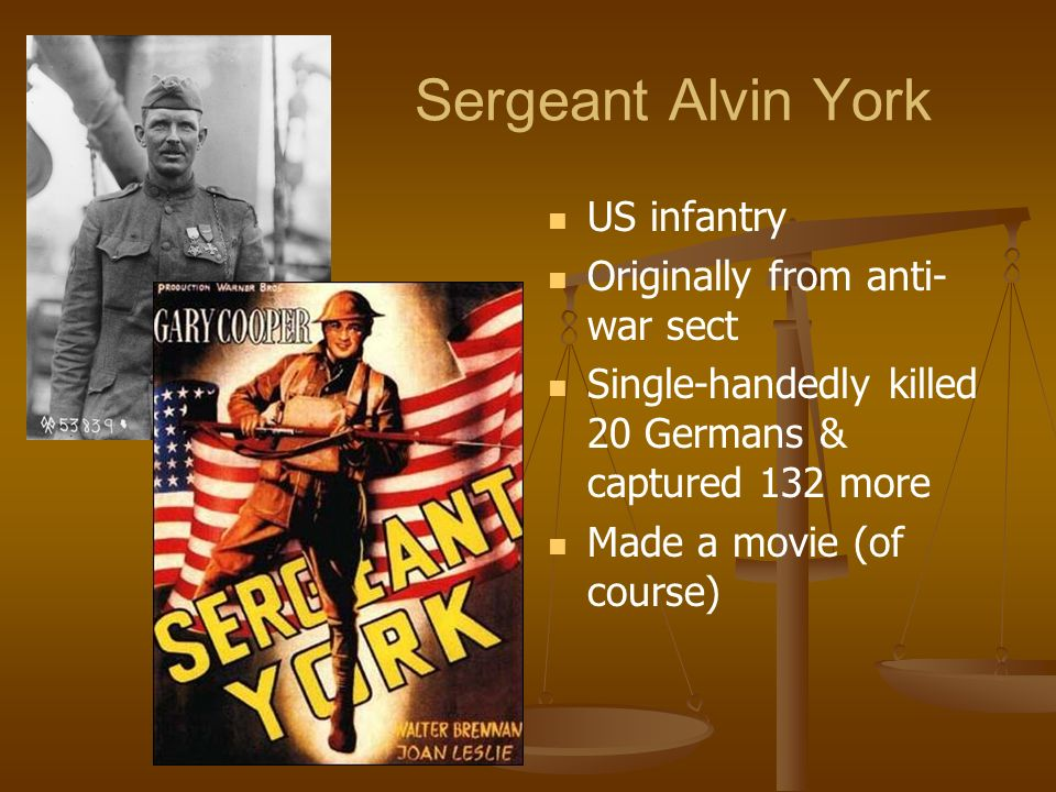 Sergeant Alvin York US infantry Originally from anti-war sect