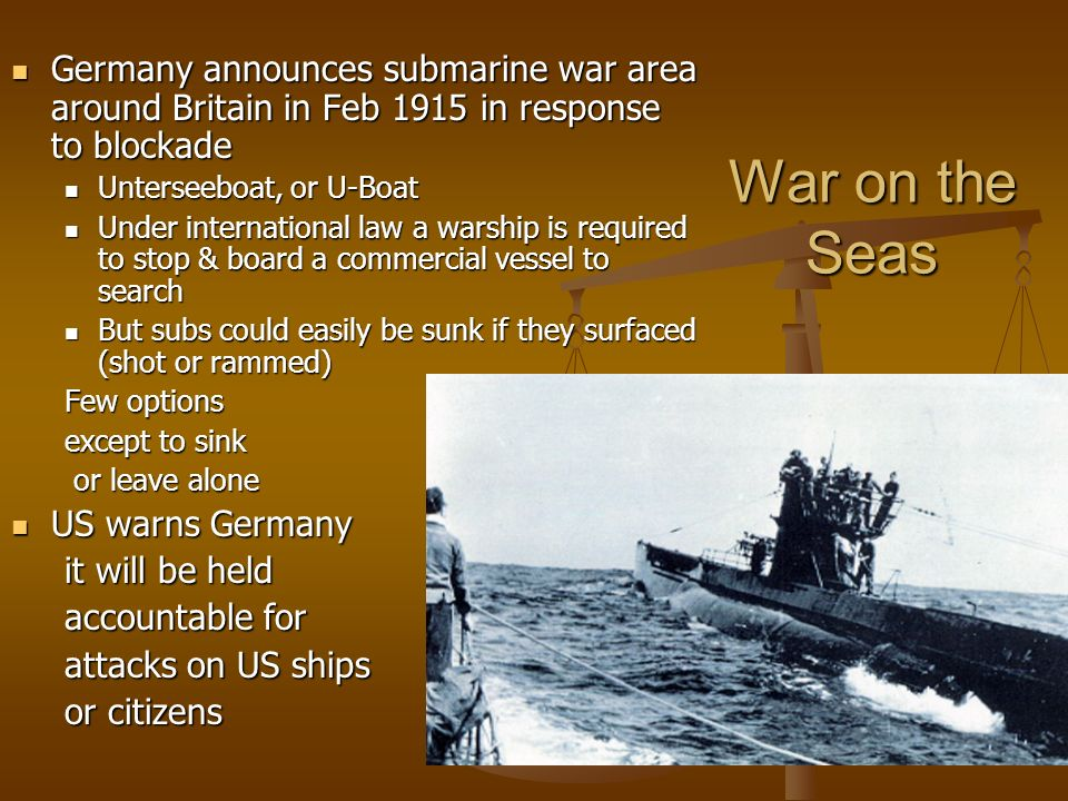 Germany announces submarine war area around Britain in Feb 1915 in response to blockade