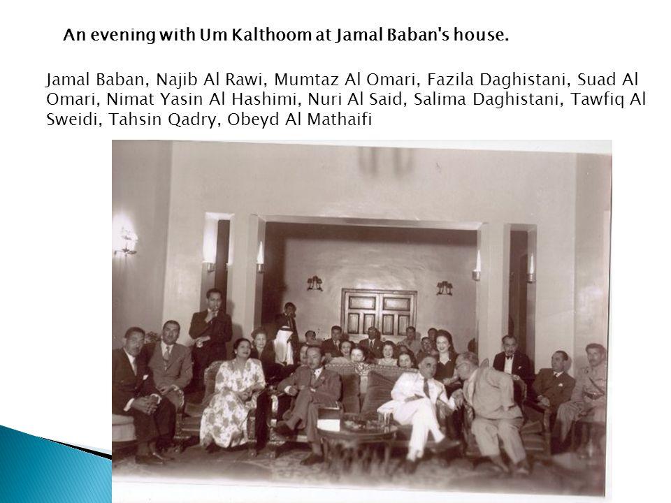 An evening with Um Kalthoom at Jamal Baban s house.