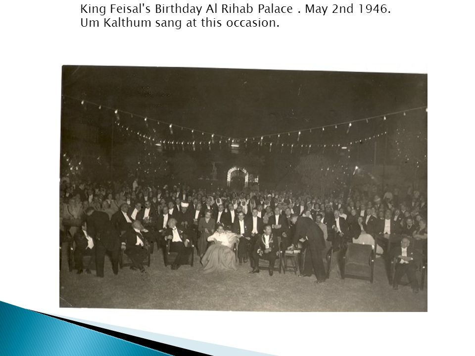 King Feisal s Birthday Al Rihab Palace. May 2nd 1946