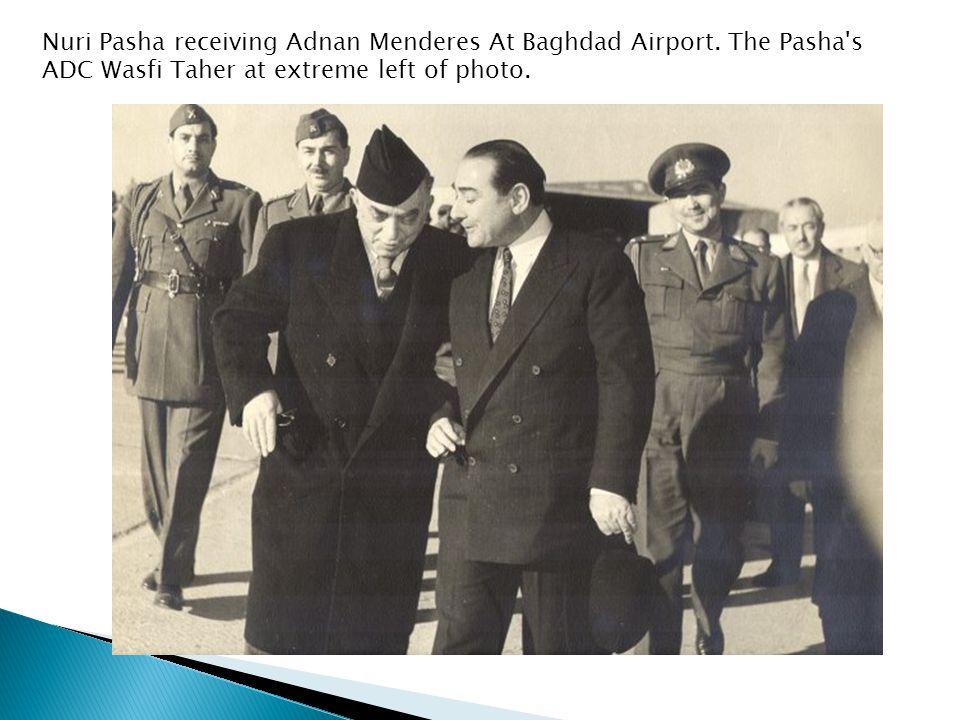 Nuri Pasha receiving Adnan Menderes At Baghdad Airport