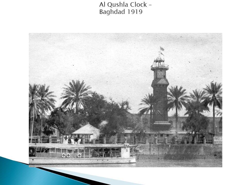 Al Qushla Clock – Baghdad 1919