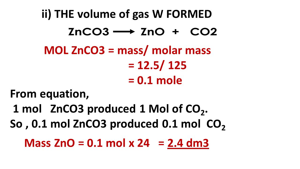 ii) THE volume of gas W FORMED