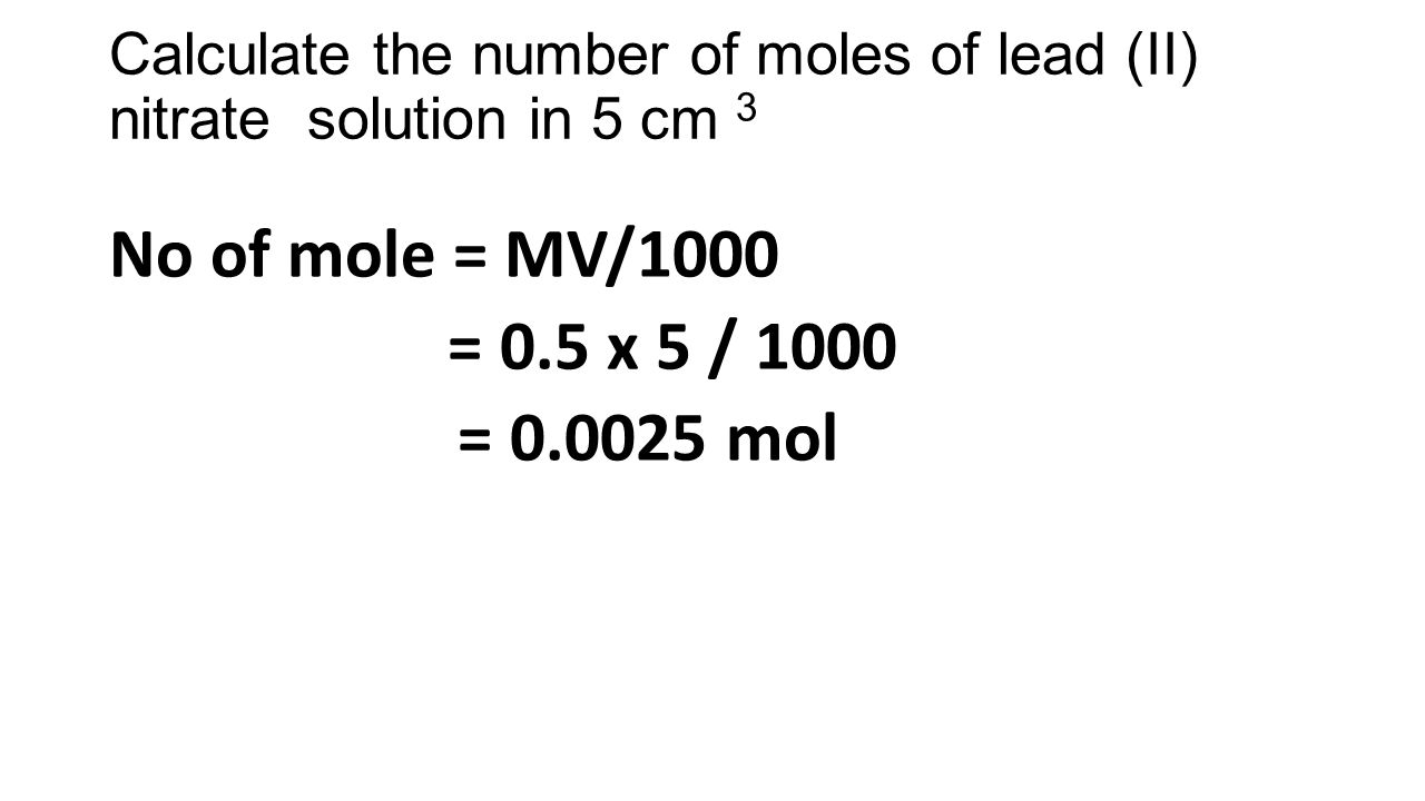 Calculate the number of moles of lead (II) nitrate solution in 5 cm 3