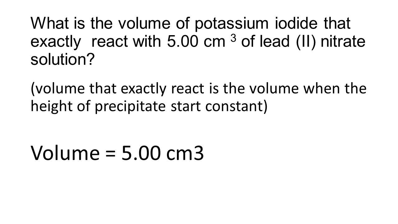 What is the volume of potassium iodide that exactly react with 5