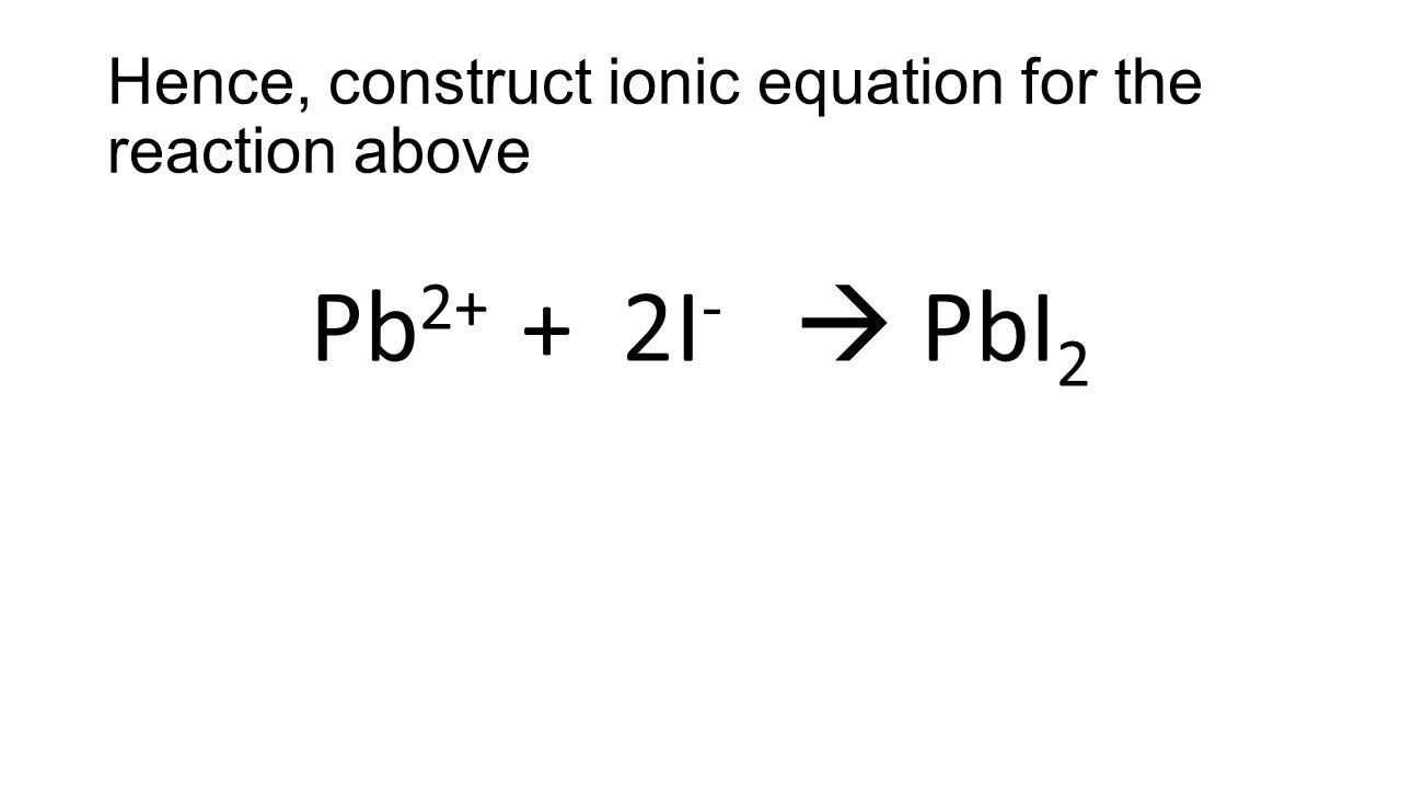 Hence, construct ionic equation for the reaction above