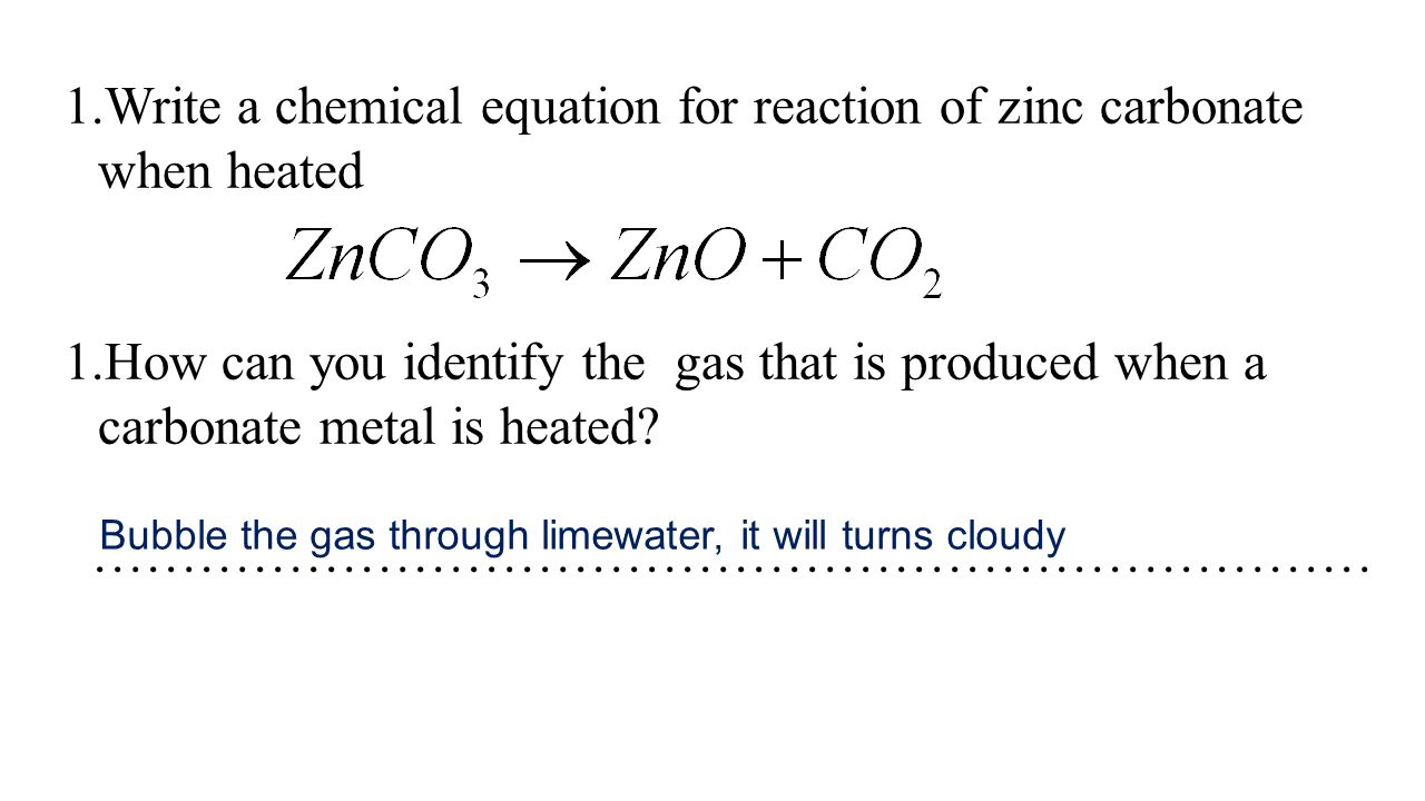 Write a chemical equation for reaction of zinc carbonate when heated