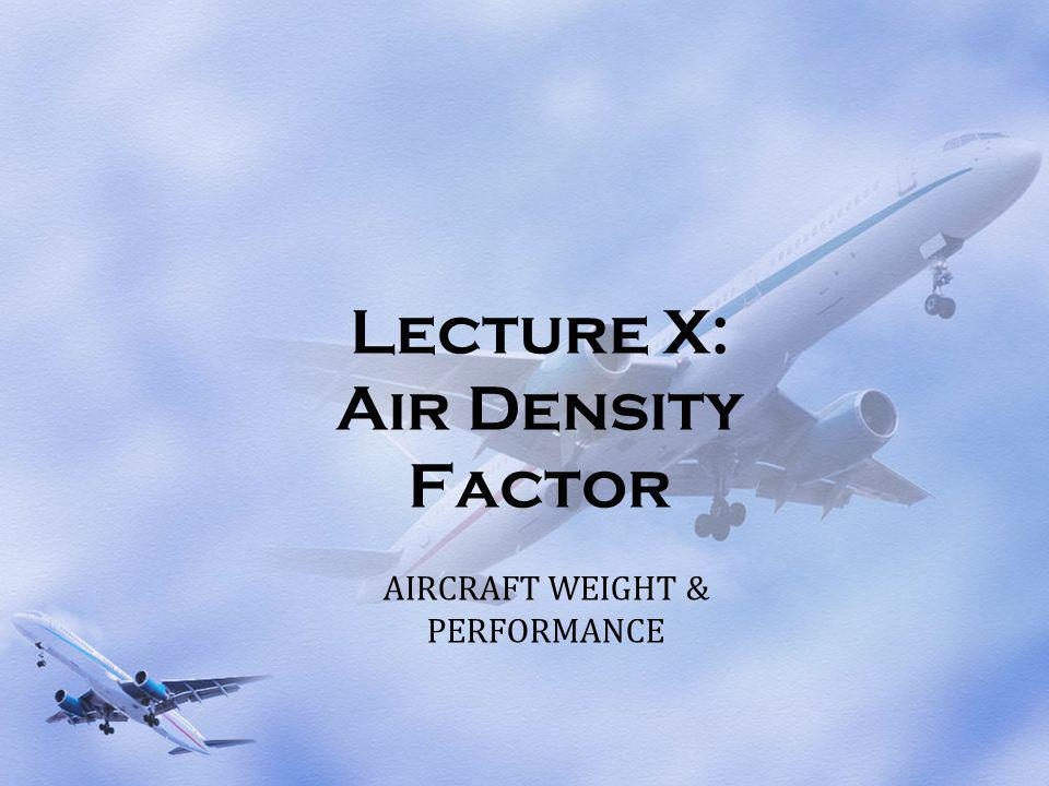 Lecture X: Air Density Factor