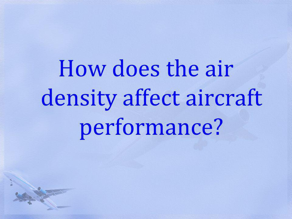 How does the air density affect aircraft performance