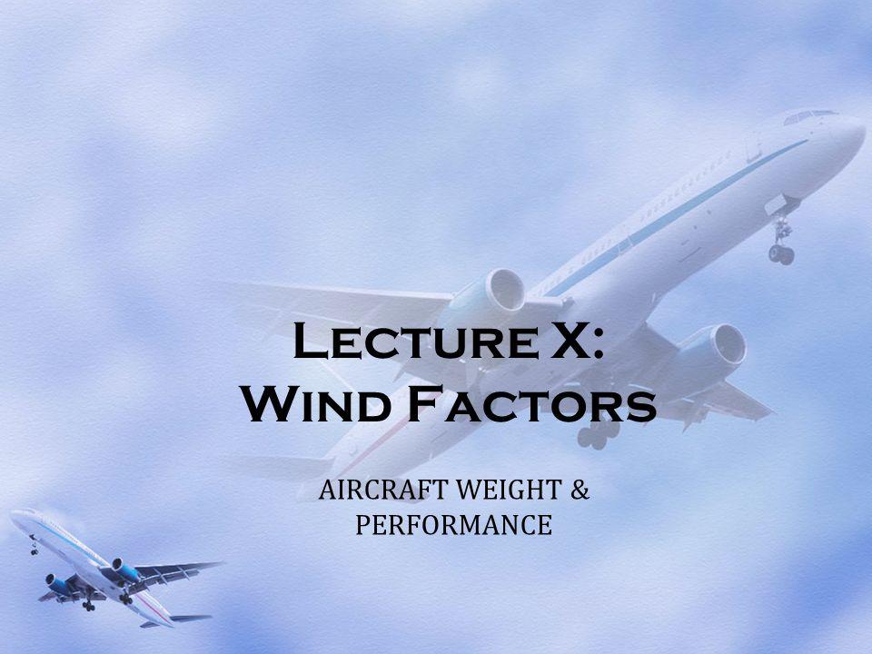 Lecture X: Wind Factors