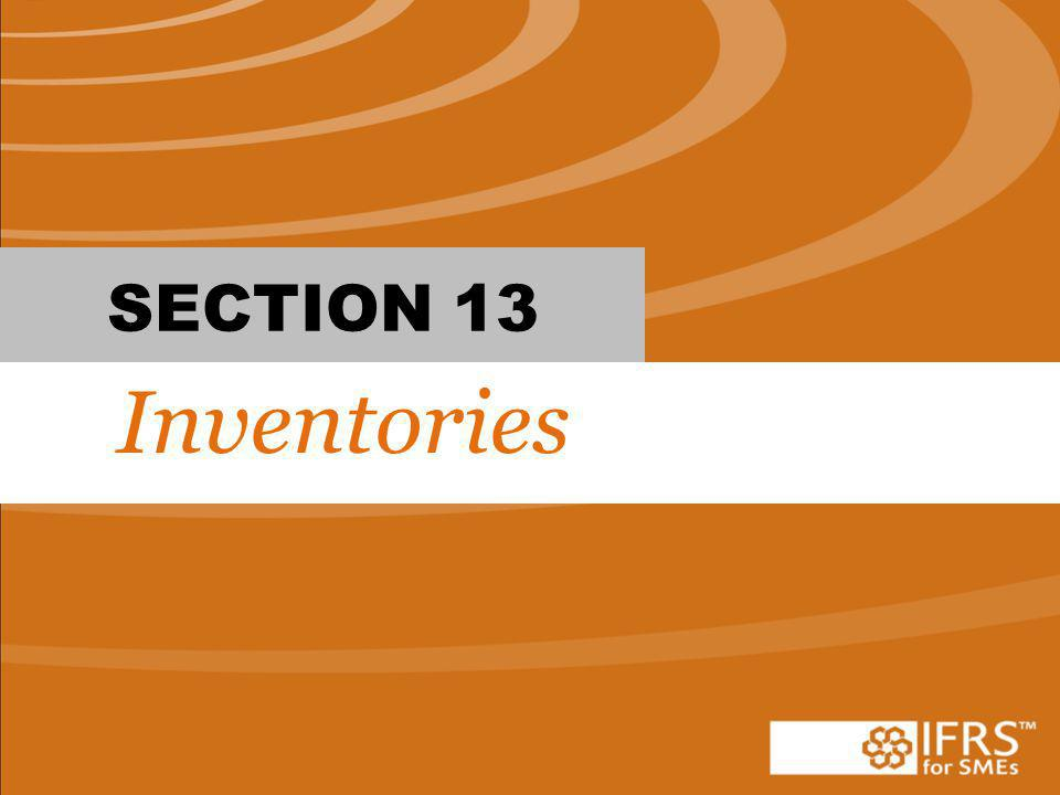 SECTION 13 Inventories