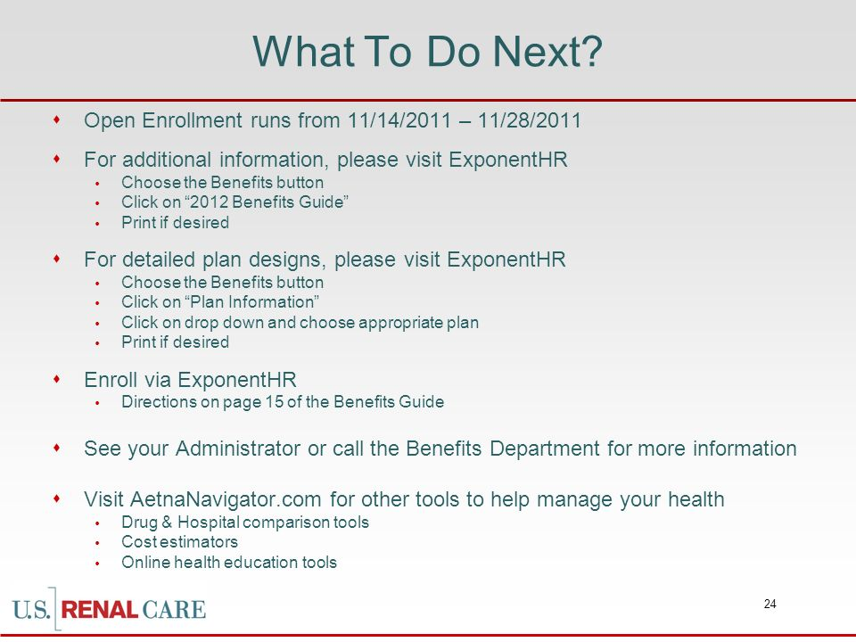 What To Do Next Open Enrollment runs from 11/14/2011 – 11/28/2011