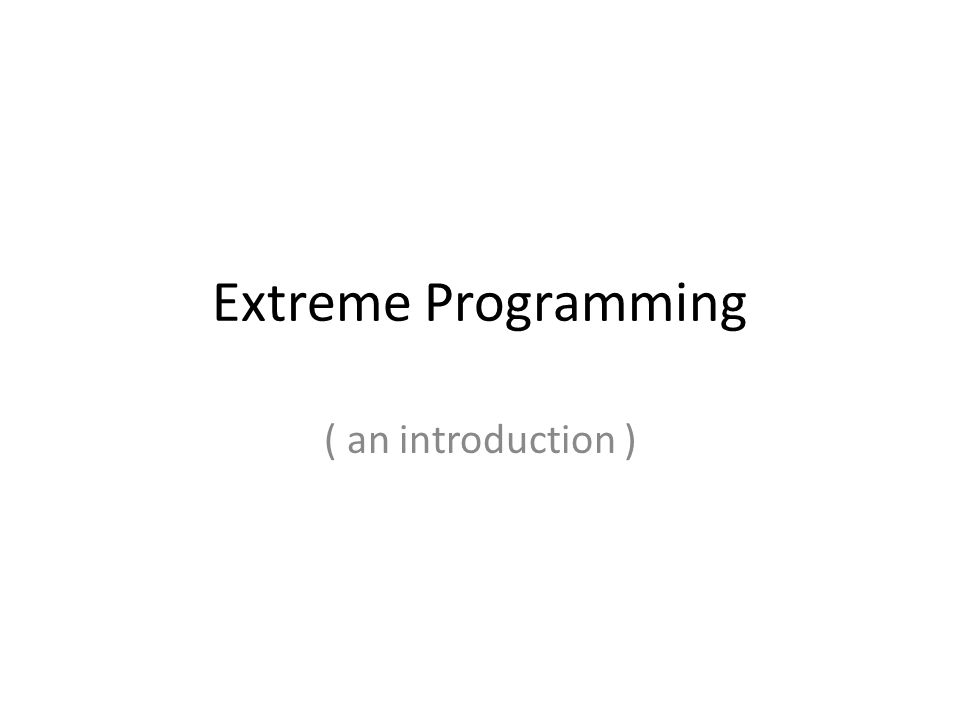 Extreme Programming ( an introduction )