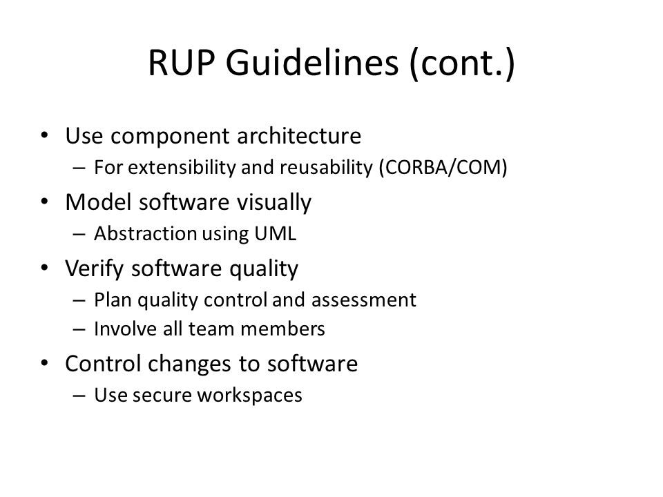 RUP Guidelines (cont.) Use component architecture