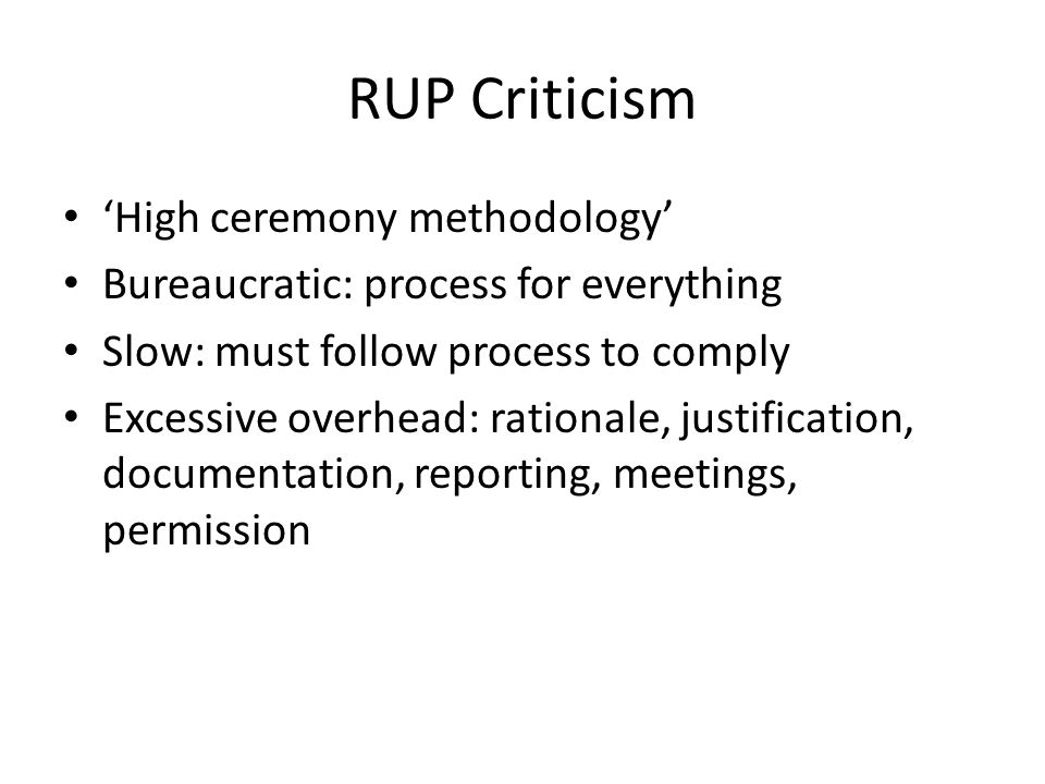 RUP Criticism 'High ceremony methodology'