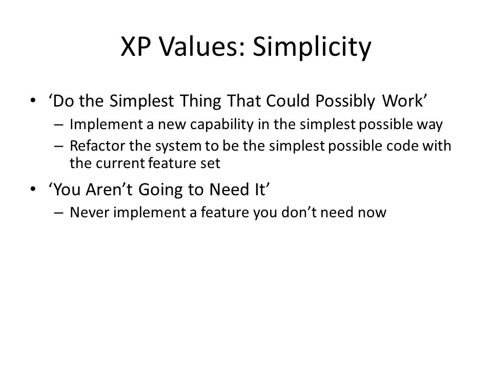 XP Values: Simplicity 'Do the Simplest Thing That Could Possibly Work'