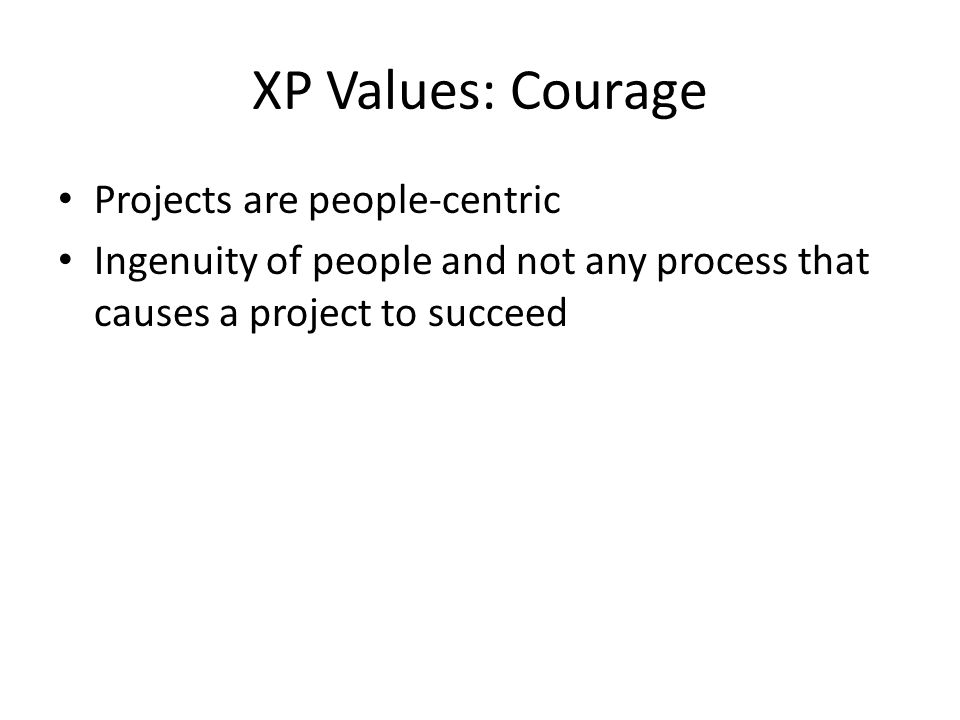 XP Values: Courage Projects are people-centric
