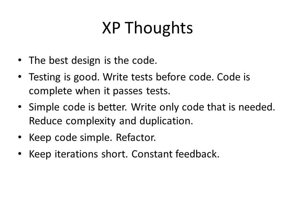 XP Thoughts The best design is the code.