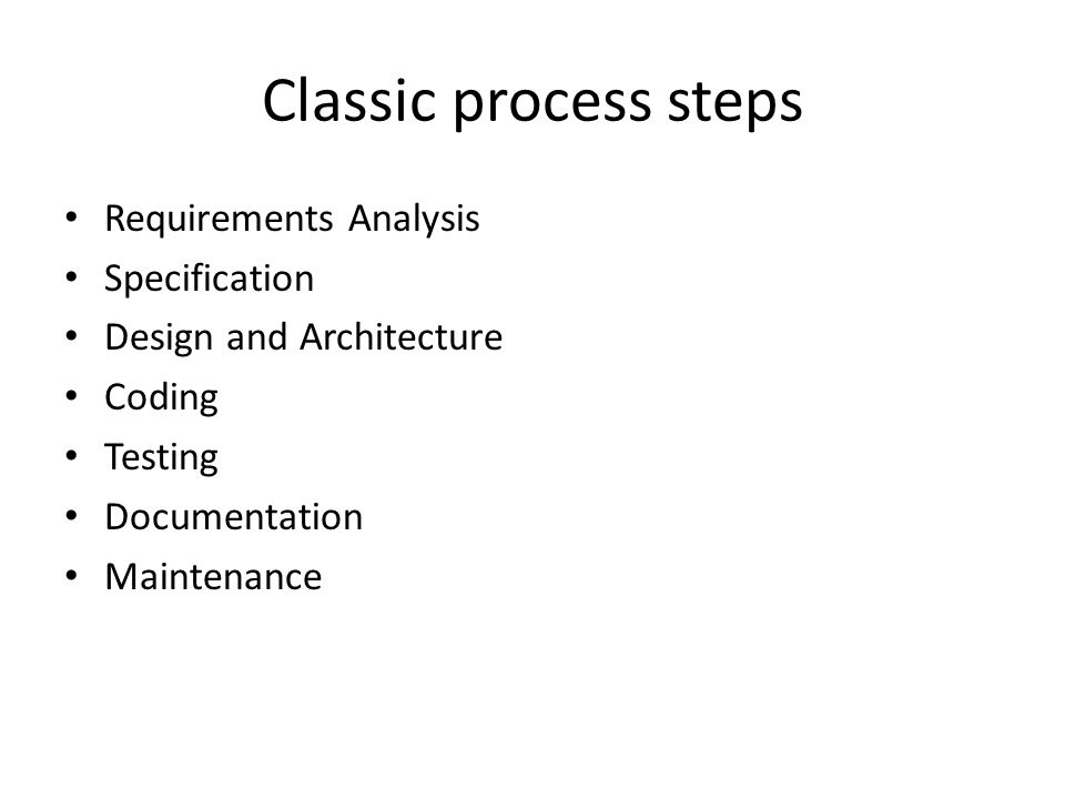 Classic process steps Requirements Analysis Specification