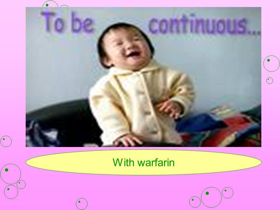 With warfarin