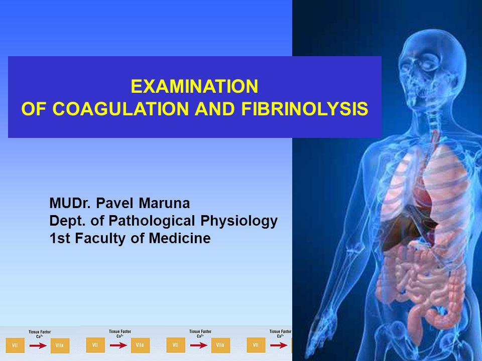 OF COAGULATION AND FIBRINOLYSIS