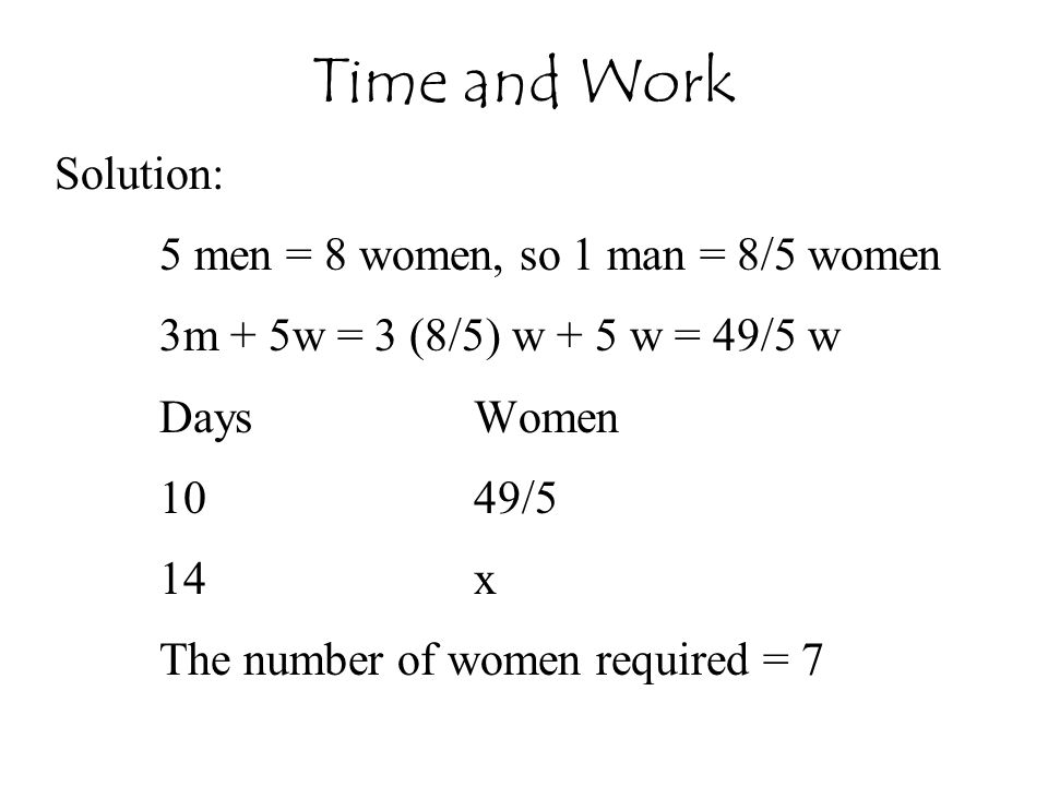 Time and Work Solution: 5 men = 8 women, so 1 man = 8/5 women