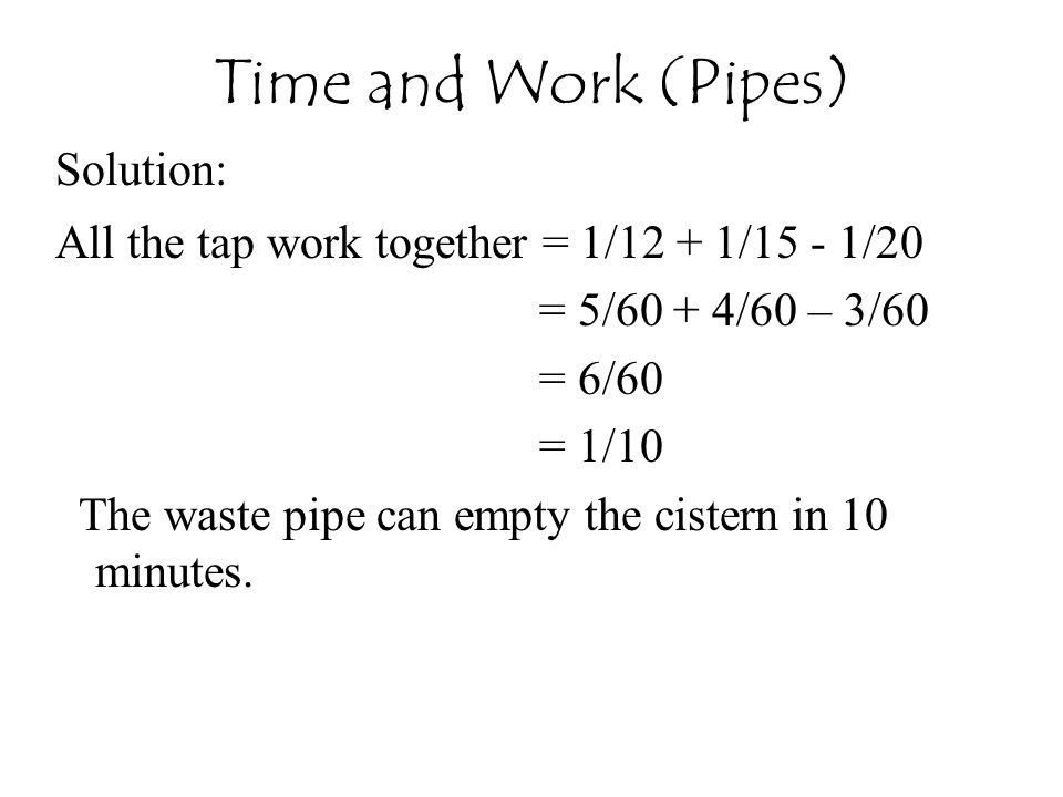 Time and Work (Pipes) Solution: