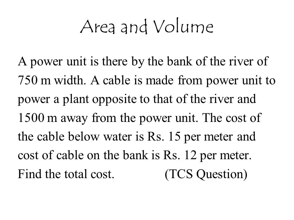 Area and Volume A power unit is there by the bank of the river of
