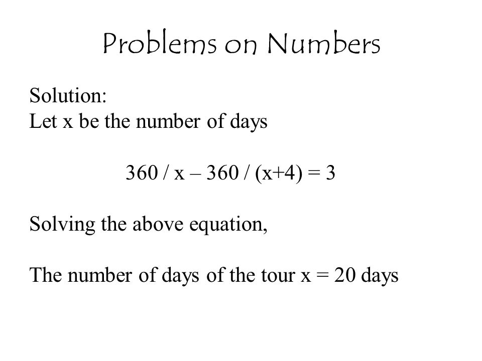 Problems on Numbers Solution: Let x be the number of days