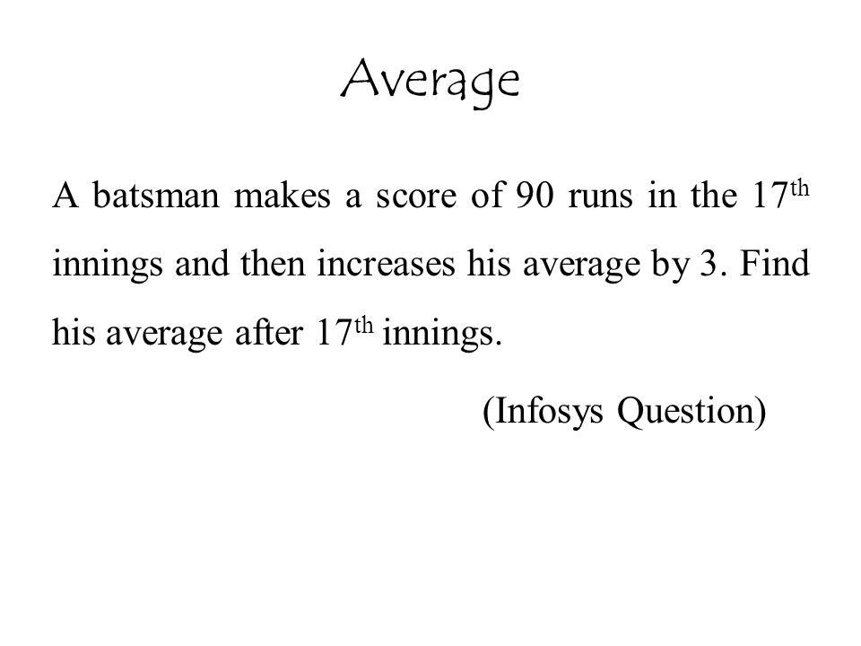 Average A batsman makes a score of 90 runs in the 17th innings and then increases his average by 3. Find his average after 17th innings.