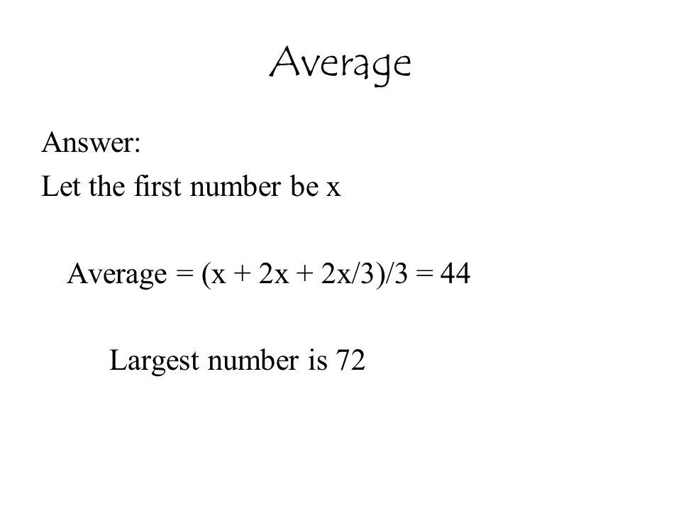 Average Answer: Let the first number be x