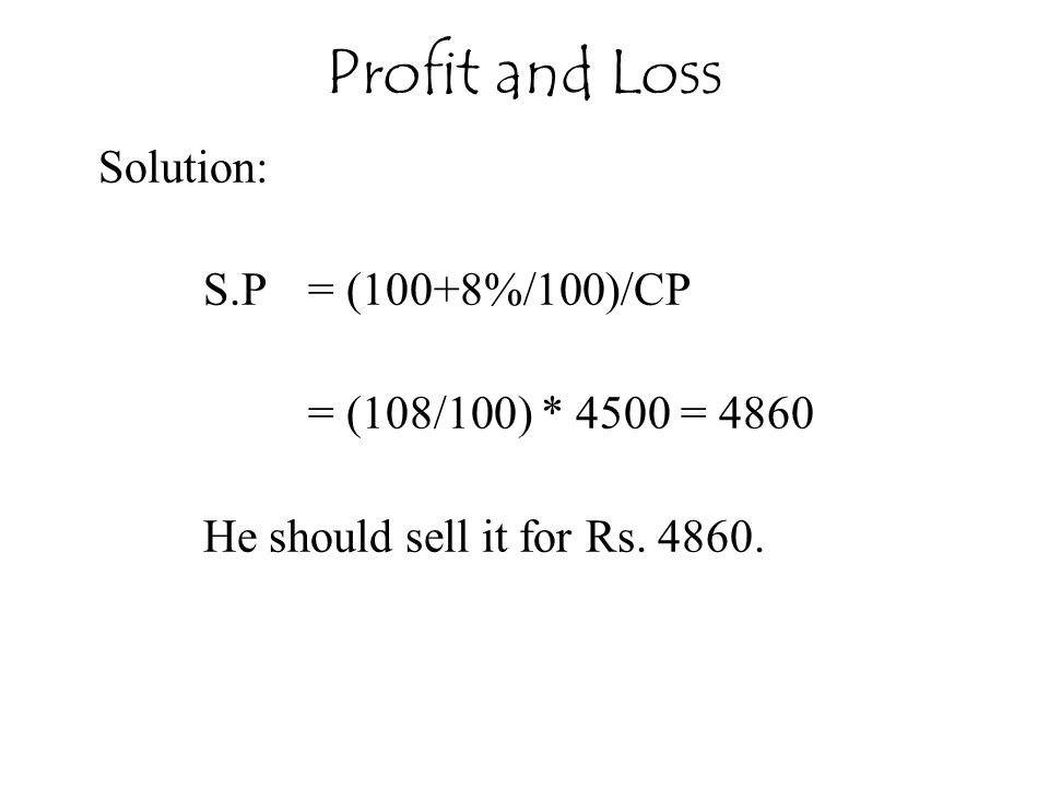 Profit and Loss Solution: S.P = (100+8%/100)/CP