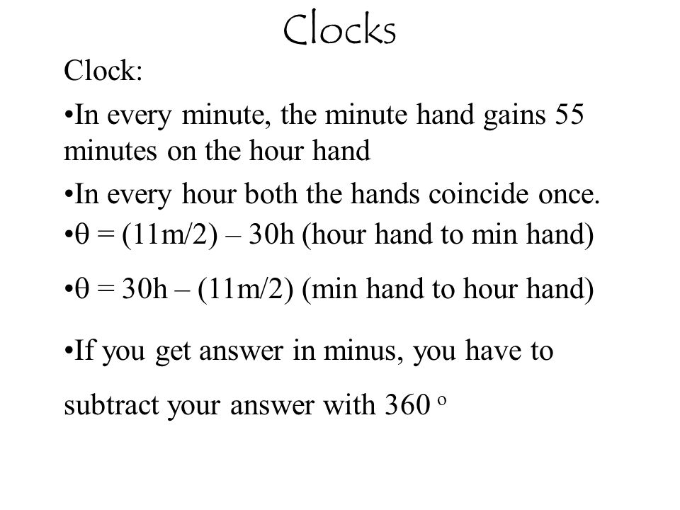 Clocks Clock: In every minute, the minute hand gains 55 minutes on the hour hand. In every hour both the hands coincide once.
