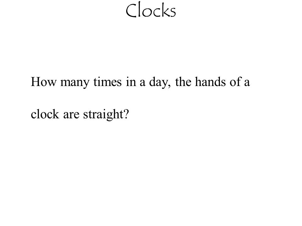 Clocks How many times in a day, the hands of a clock are straight