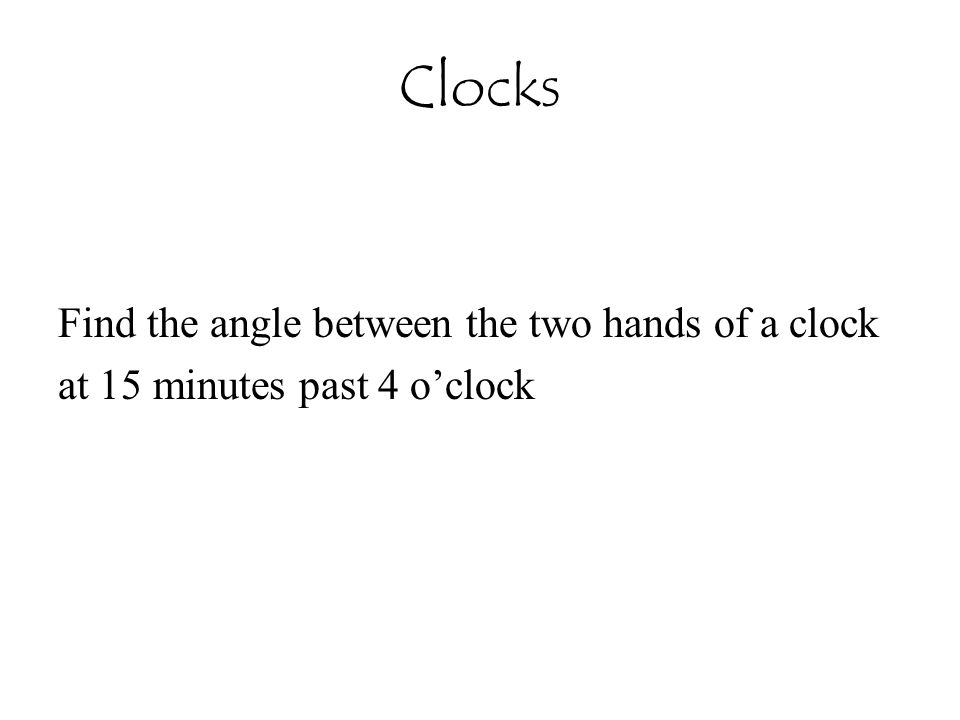 Clocks Find the angle between the two hands of a clock