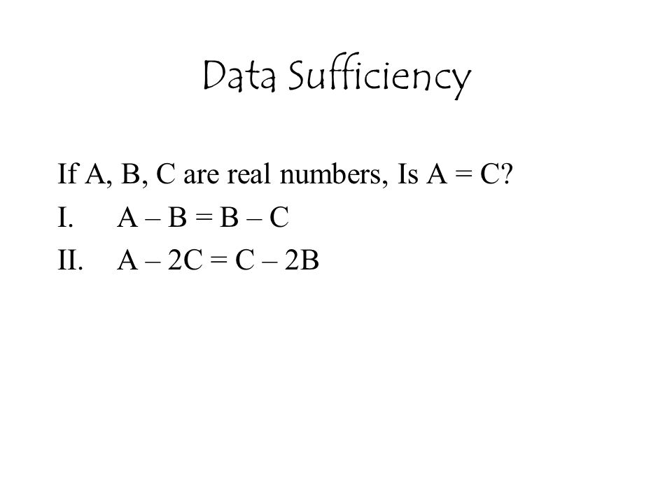 If A, B, C are real numbers, Is A = C A – B = B – C A – 2C = C – 2B