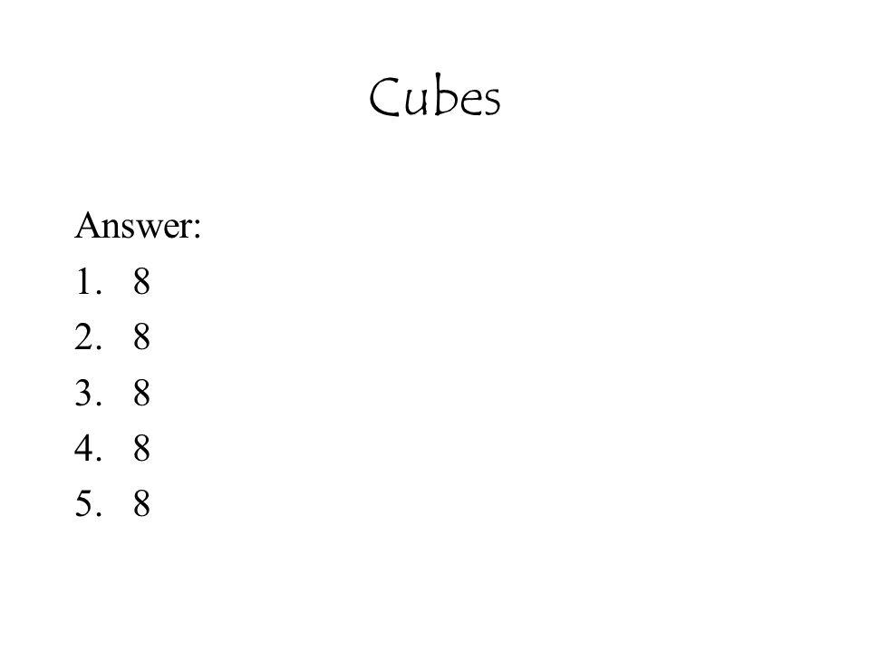 Cubes Answer: 8