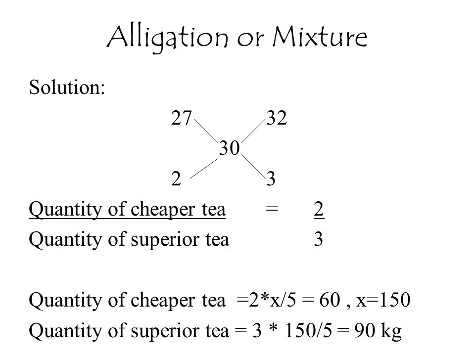 Alligation or Mixture Solution: 27 32 30 2 3