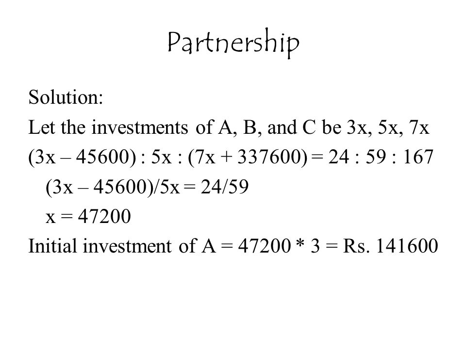 Partnership Solution: Let the investments of A, B, and C be 3x, 5x, 7x
