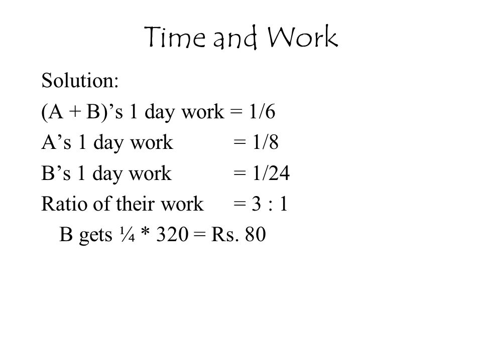 Time and Work Solution: (A + B)'s 1 day work = 1/6