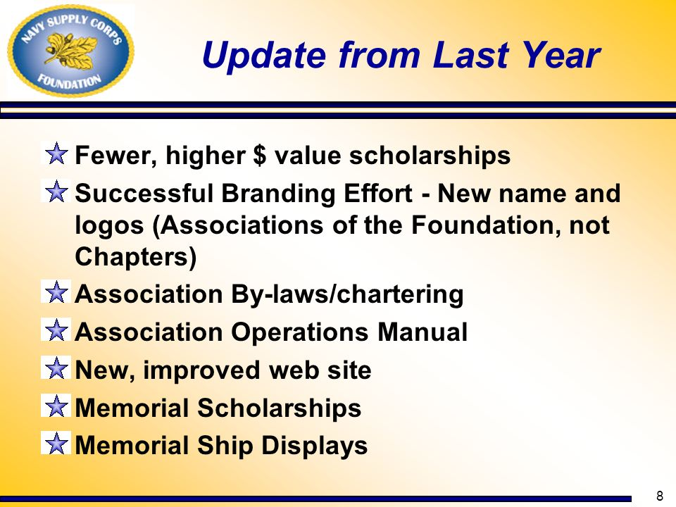 Update from Last Year Fewer, higher $ value scholarships