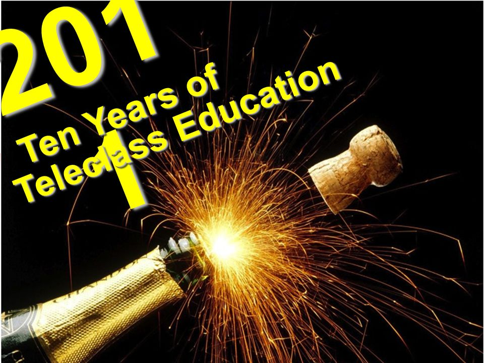 2011 Ten Years of Teleclass Education