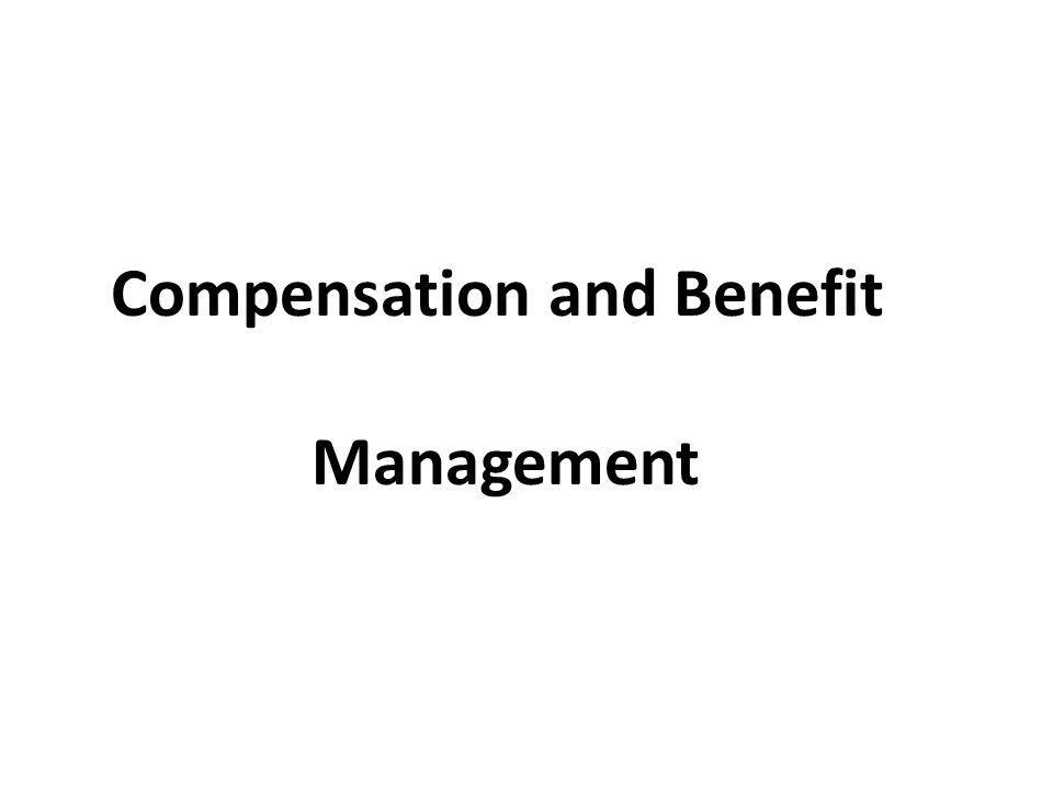 Compensation and Benefit